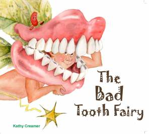 The Bad Tooth Fairy by Kathy Creamer