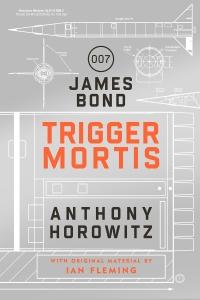 Trigger Mortis by Anthony Horowitz.jpg